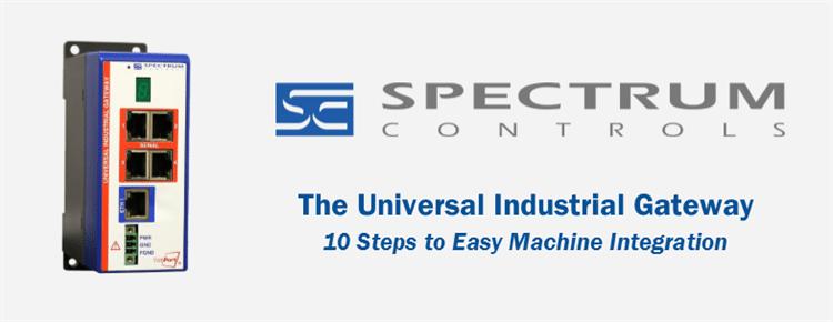 10 Steps to Quick Machine Integration - Spectrum Controls' Universal Industrial Gateway
