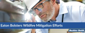 Eaton Bolsters Wildfire Mitigation Efforts
